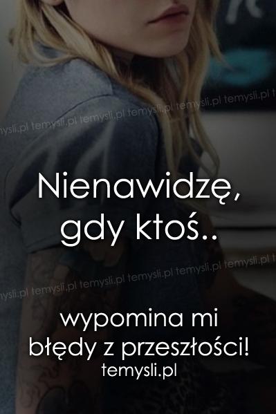Nienawidzę, gdy ktoś..