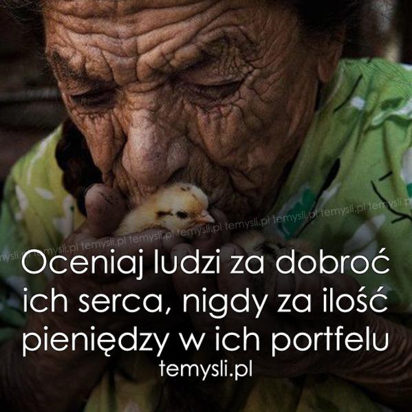 Oceniaj ludzi za dobroć..
