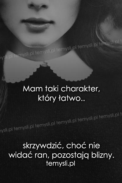 Mam taki charakter, który łatwo..