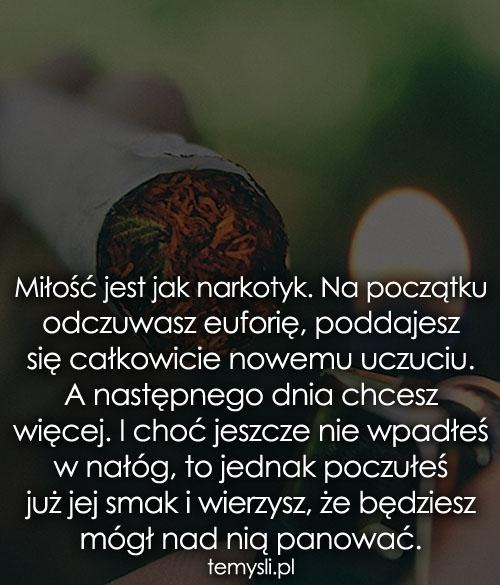 Miłość jest jak narkotyk