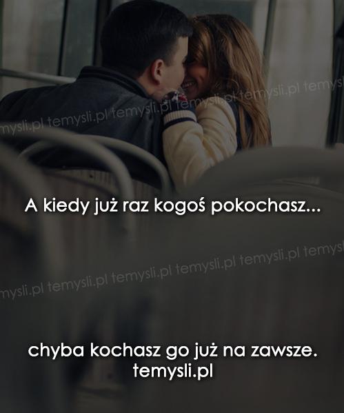 A kiedy już raz kogoś pokochasz...