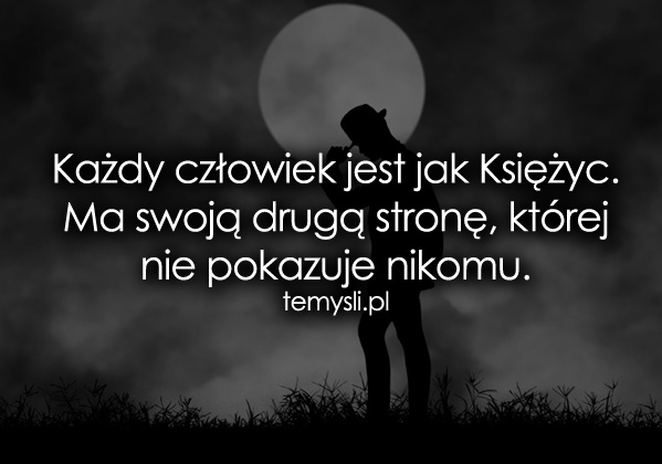 Każdy człowiek jest jak Księżyc...