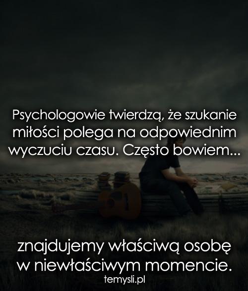 Psychologowie twierdzą, że szukanie miłości..
