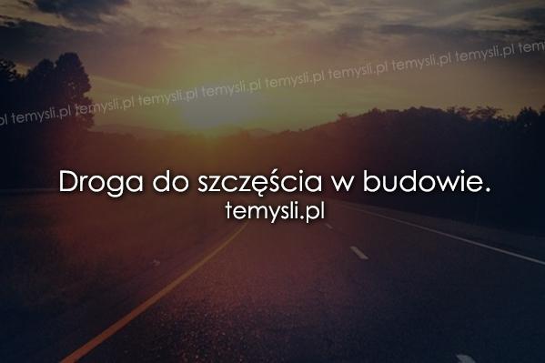 Droga do szczęścia...