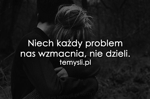 Niech każdy problem nas wzmacnia...