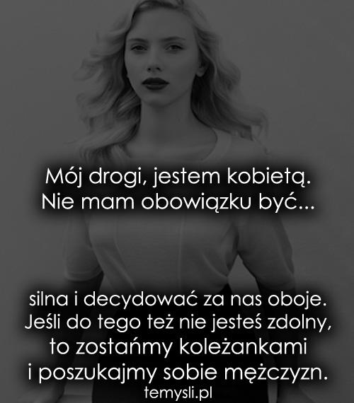Mój drogi, jestem kobietą...