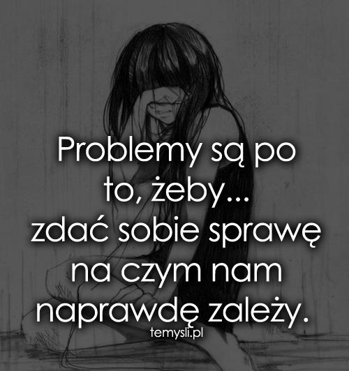 Problemy są po to, żeby...