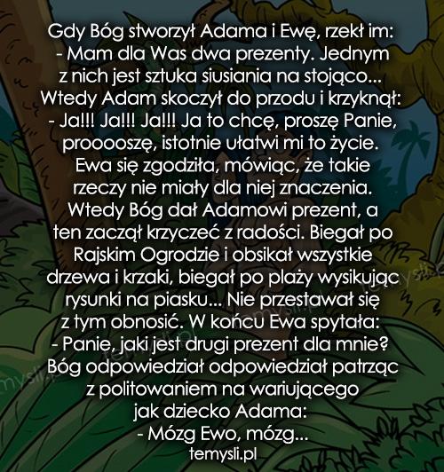 Gdy Bóg stworzył Adama i Ewę, rzekł im: