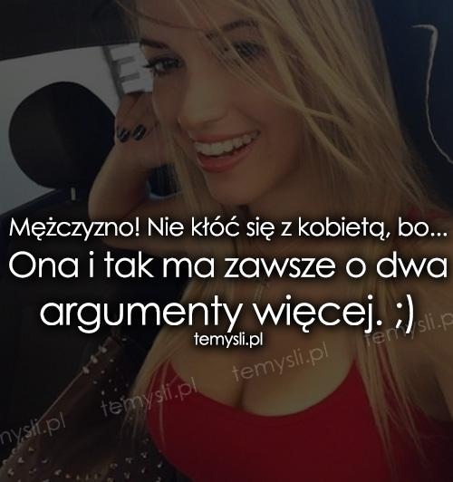 Mężczyzno! Nie kłóć się z kobietą, bo...