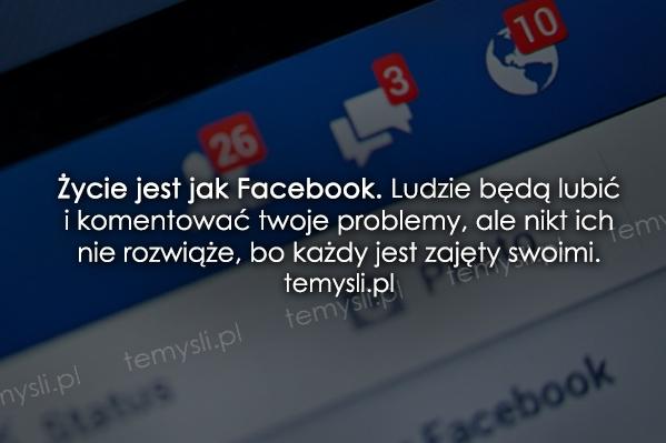 Życie jest jak Facebook...