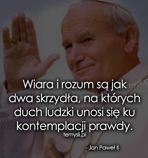 Jan Paweł Ii O Wierze I Rozumie Piękny Cytat
