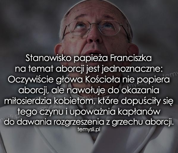 Stanowisko Papieża Franciszka Na Temat Aborcji