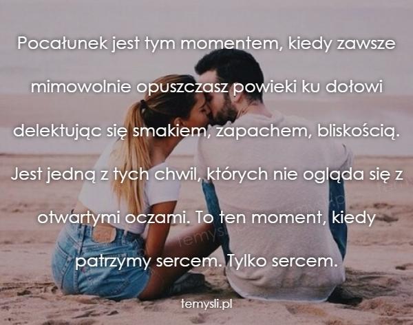 Pocałunek jest tym momentem, kiedy zawsze mimowolnie opuszcz