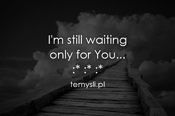 i am still waiting for you images - photo #22