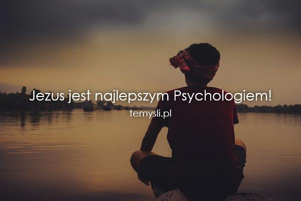 Jezus jest najlepszym Psychologiem!