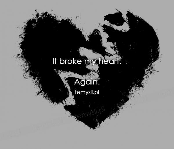 It broke my heart.   Again.