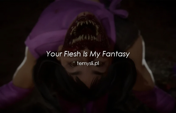 Your Flesh Is My Fantasy