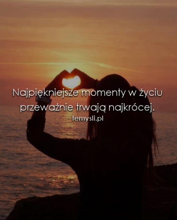 Najpiękniejsze Momenty W życiu