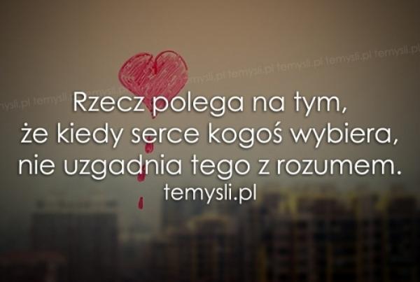 Rzecz polega na tym, że kiedy serce..