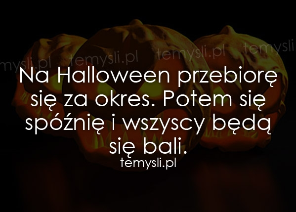 Na Halloween przebiorę się za