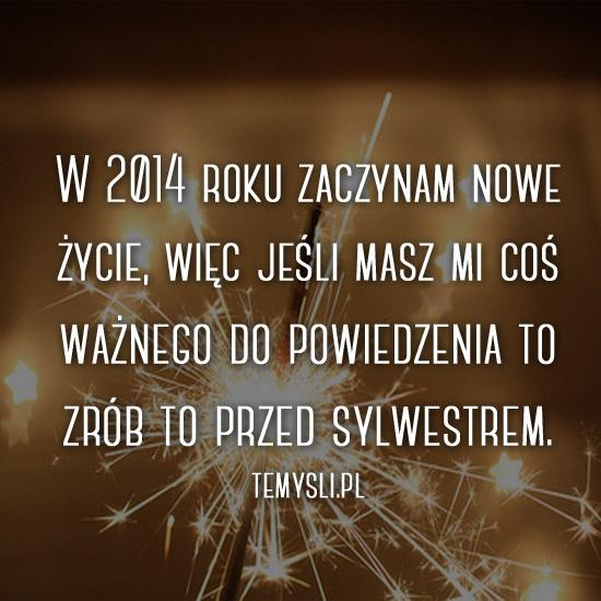Demotywatory Nowy Rok Temyslipl Inspirujące Myśli Cytaty