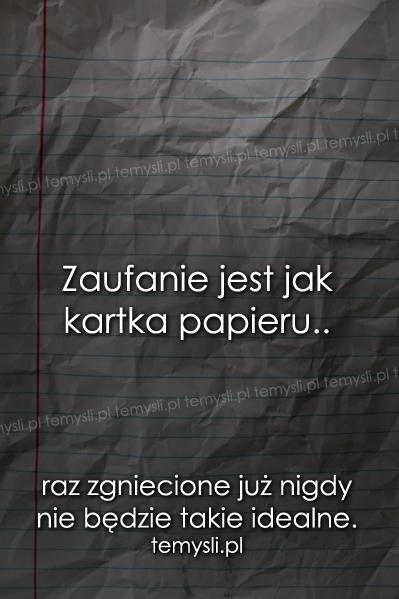 Zaufanie jest jak kartka papieru..