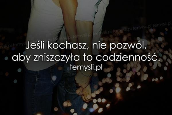 Jeśli kochasz, nie pozwól, aby..