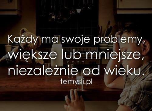 Każdy ma swoje problemy