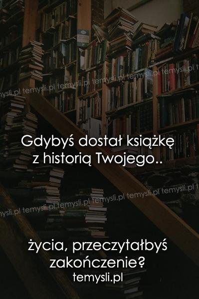 Gdybyś dostał książkę z historią Twojego..