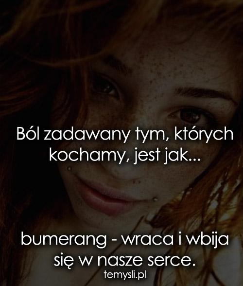 Ból zadawany tym, których kochamy, jest jak..