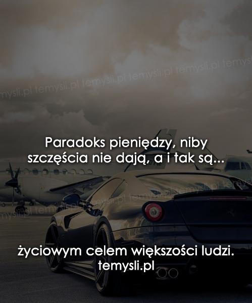 Paradoks pieniędzy, niby szczęścia nie dają..