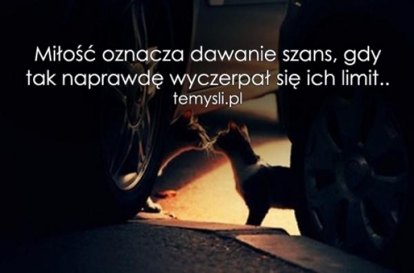 Miłość oznacza dawanie szans, gdy..