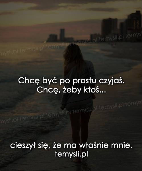 Chcę być po prostu czyjaś...