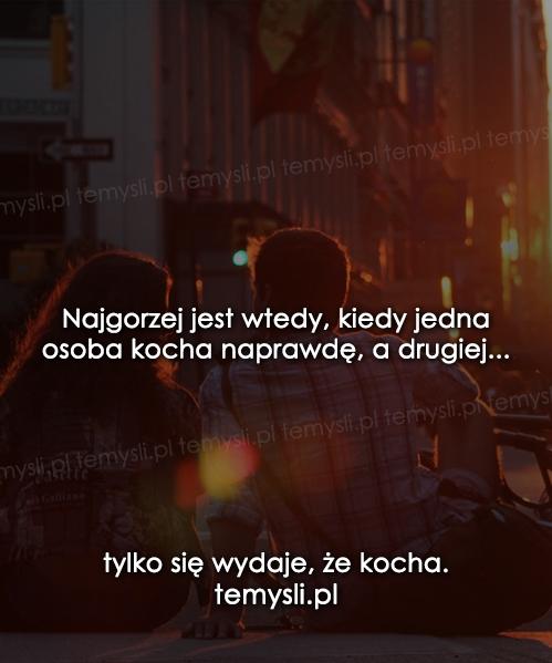 Najgorzej jest wtedy, kiedy jedna osoba...