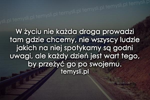 W życiu nie każda droga...