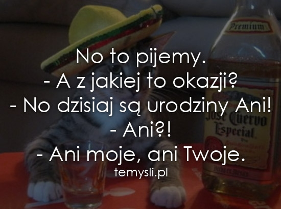 No to pijemy