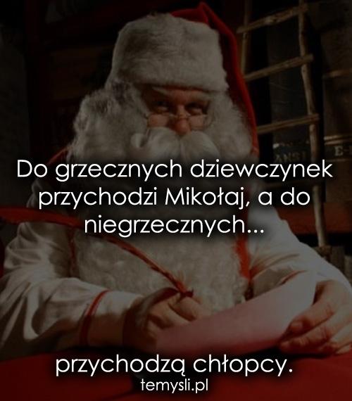 Do grzecznych dziewczynek przychodzi Mikołaj