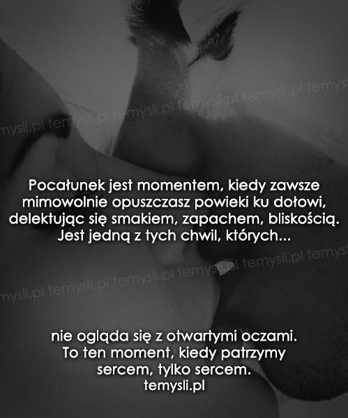 Pocałunek jest momentem, kiedy zawsze...