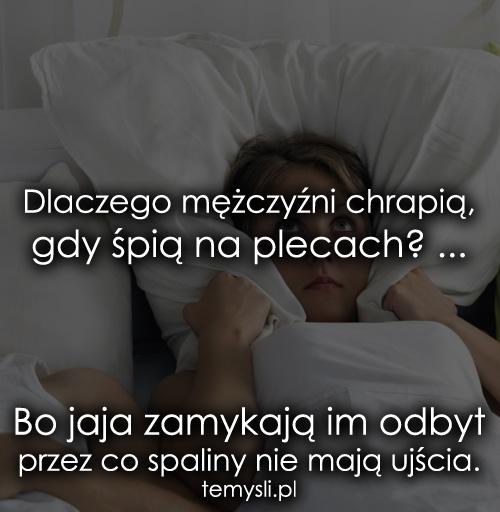 Dlaczego mężczyźni chrapią, gdy śpią...