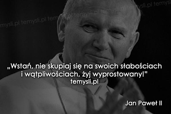 Cytaty Jan Paweł Ii Temyslipl Inspirujące Myśli Cytaty