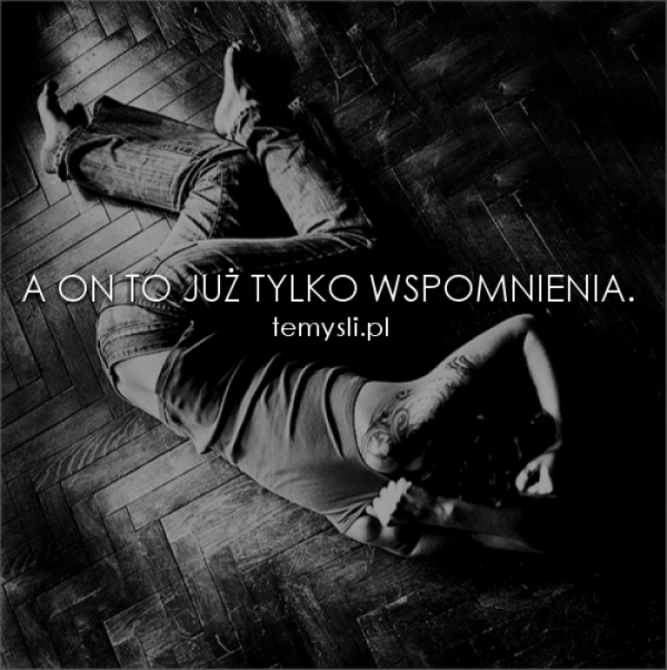 A ON TO JUŻ TYLKO...