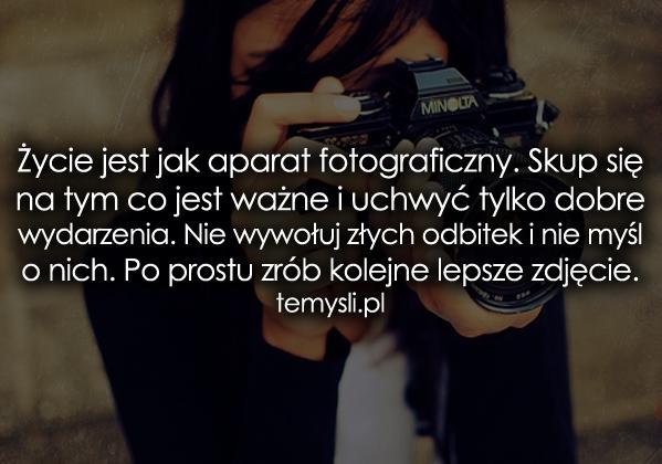 Życie jest jak aparat fotograficzny...