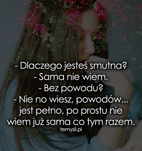 Dlaczego jesteś smutna?