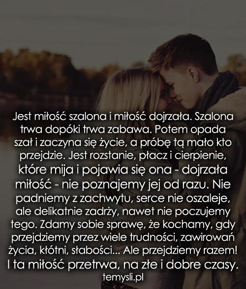 Jest miłość szalona i miłość dojrzała...