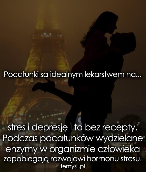 Pocałunki są idealnym lekarstwem na...