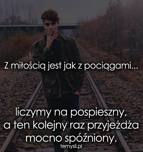 Z miłością jest jak z pociągami...