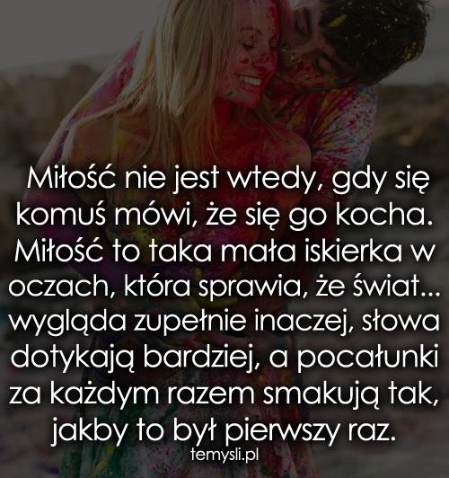 Miłość nie jest wtedy, gdy się komuś mówi, że
