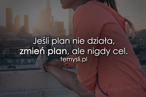 Jeśli plan nie działa...