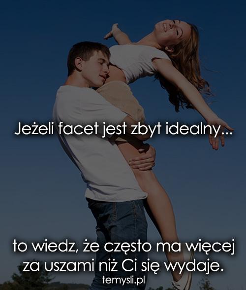Jeżeli facet jest zbyt idealny...