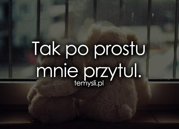 Tak po prostu mnie przytul